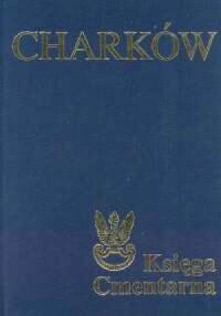 Charków. Księga Cmentarna Polskiego Cmentarza Wojennego - okładka książki