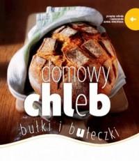 Domowy chleb, bułki i bułeczki - okładka książki