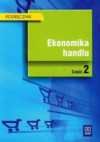 Ekonomika handlu. Podręcznik cz. 2 - okładka książki