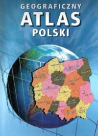 Geograficzny atlas Polski - okładka książki