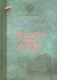 Główny zarząd informacji wobec oflagowców 1949-1956 - okładka książki