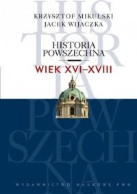 Historia powszechna. Wiek XVI-XVIII - okładka książki