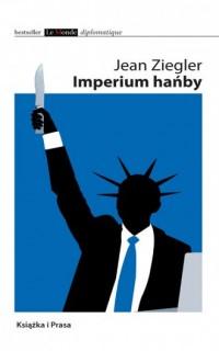 Imperium hańby - Jean Ziegler - okładka książki