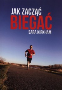 Jak zacząć biegać - okładka książki