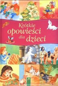 Krótkie opowieści dla dzieci - okładka książki