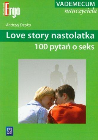 Love story nastolatka. 100 pytań - okładka książki