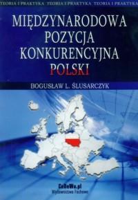 Międzynarodowa pozycja konkurencyjna Polski - okładka książki