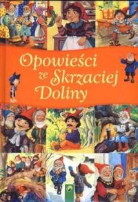 Opowieści ze Skrzaciej Doliny - okładka książki