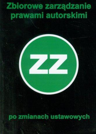 Zbiorowe zarządzanie prawami autorskimi - okładka książki