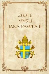 Złote myśli Jana Pawła II - okładka książki