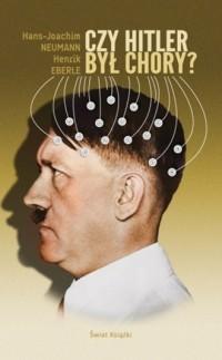 Czy Hitler był chory - okładka książki