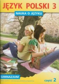 Język polski. Klasa 3. Gimnazjum. Nauka o języku cz. 2 - okładka podręcznika