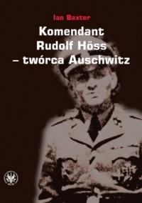 Komendant. Rudolf Hess - twórca Auschwitz - okładka książki