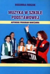 Muzyka w szkole podstawowej. Autorski program nauczania - okładka książki
