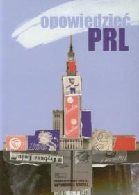 Opowiedzieć PRL - okładka książki