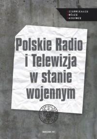 Polskie Radio i Telewizja w stanie wojennym - okładka książki