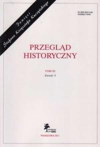 Przegląd Historyczny. Tom CII. Zeszyt 3 / 2011 - okładka książki