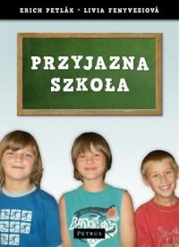 Przyjazna szkoła - okładka książki