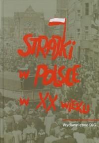 Strajki w Polsce w XX wieku - okładka książki
