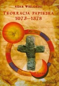 Teokracja papieska 1073-1378 - okładka książki
