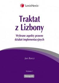Traktat z Lizbony. Wybrane aspekty prawne działań implementacyjnych - okładka książki