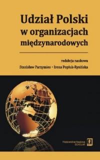 Udział Polski w organizacjach międzynarodowych - okładka książki