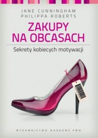 Zakupy na obcasach. Sekrety kobiecych motywacji - okładka książki