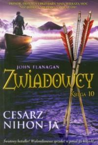 Zwiadowcy. Księga 10. Cesarz Nihon-Ja - okładka książki