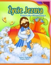Życie Jezusa. Książeczka aktywizująca - okładka książki