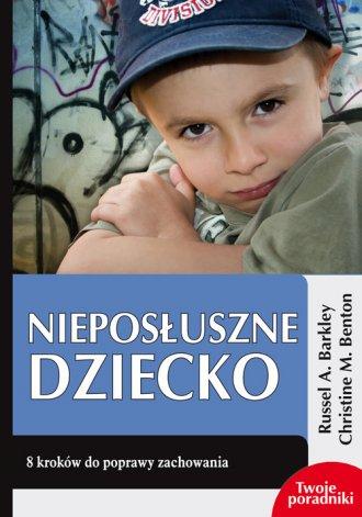 ksi��ka -  Niepos�uszne dziecko - Russell A. Barkley