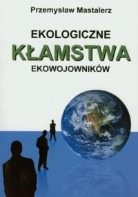 Ekologiczne kłamstwa ekowojowników - okładka książki