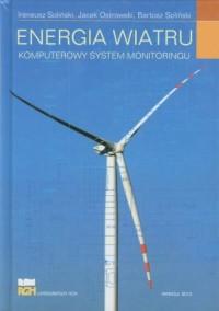 Energia wiatru. Komputerowy system monitoringu - okładka książki