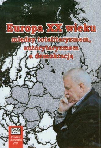 Europa XX wieku między totalitaryzmem, - okładka książki