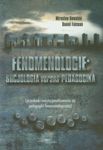 Fenomenologie. Socjologia versus - okładka książki