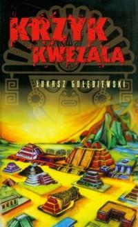 Krzyk Kwezala - okładka książki
