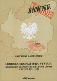 Lwowska Ekspozytura wywiadu. Działalność - okładka książki