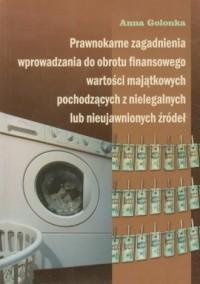 Prawnokarne zagadnienia wprowadzania do obrotu finansowego wartości majątkowych pochodzących z nielegalnych lub nieujawnionych źródeł - okładka książki