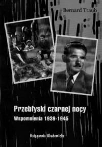 Przebłyski czarnej nocy. Wspomnienia 1939-1945 - okładka książki
