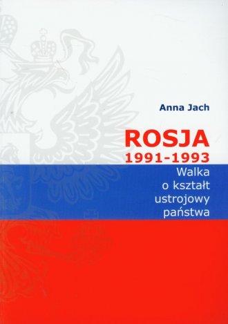 Rosja 1991-1993. Walka o kształt - okładka książki