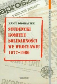 Studencki Komitet Solidarności we Wrocławiu 1977-1980 - okładka książki