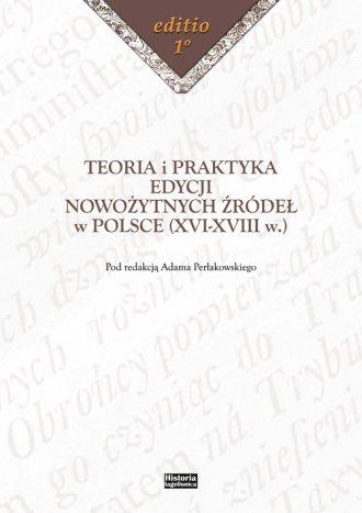 Teoria i praktyka edycji nowożytnych - okładka książki