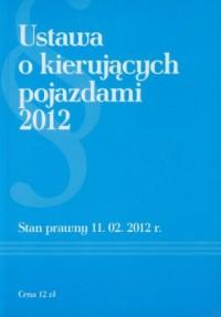 Ustawa o kierujących pojazdami 2012 - okładka książki