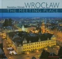Wrocław. The meeting place - okładka książki