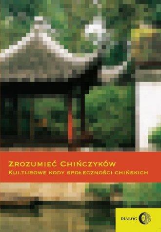 Zrozumieć Chińczyków. Kulturowe - okładka książki