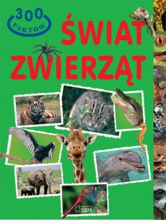 300 faktów. Świat zwierząt - okładka książki