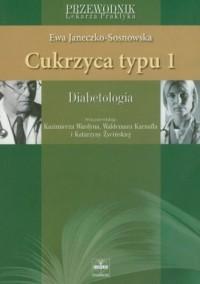 Cukrzyca typu 1. Diabetologia. Seria: Przewodnik Lekarza Praktyka - okładka książki
