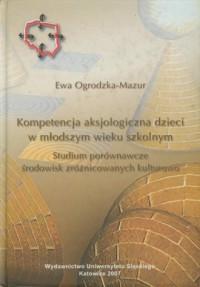Kompetencja aksjologiczna dzieci w młodszym wieku szkolnym - okładka książki