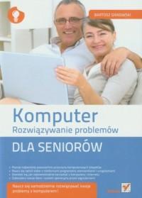 Komputer. Rozwiązywanie problemów dla seniorów - okładka książki