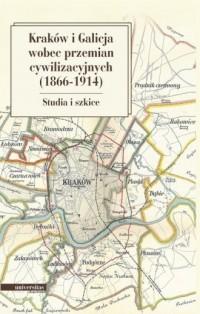 Kraków i Galicja wobec przemian - okładka książki
