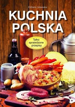 Kuchnia Polska Elzbieta Adamska 9788377708897 Ksiegarnia